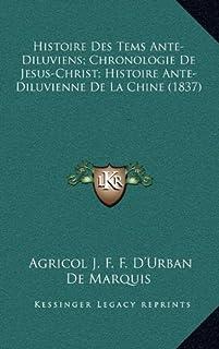 Histoire Des Tems Ante-Diluviens; Chronologie de Jesus-Christ; Histoire Ante-Diluvienne de La Chine (1837)