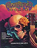 Grateful Dead Comix: 16 Grateful Dead Classics Interpreted by Leading Comic Book Artists