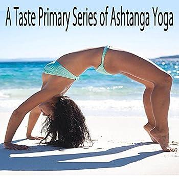 A Taste Primary Series of Ashtanga Yoga
