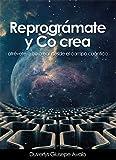 Reprográmate y Cocrea: Atrévete a co crear desde el campo cuántico