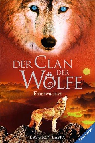 Der Clan der Wölfe 3: Feuerwächter