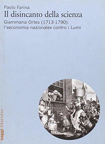 Il disincanto della scienza. Giammaria Ortes (1713-1790): l «economia nazionale» contro i Lumi