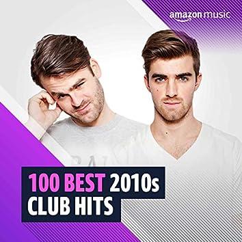 100 Best 2010s Club Hits