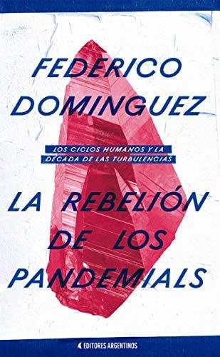 La Rebelión de los Pandemials: Los Ciclos Humanos y la Década de las Turbulencias