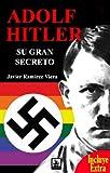 Adolf Hitler, su gran secreto (Incluye un capítulo de El crimen internacional) (Spanish Edition)