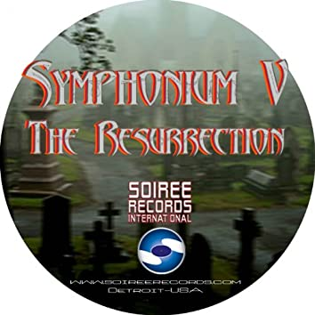 Symphonium V - The Resurrection