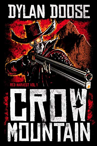 Crow Mountain (Red Harvest Book 1)