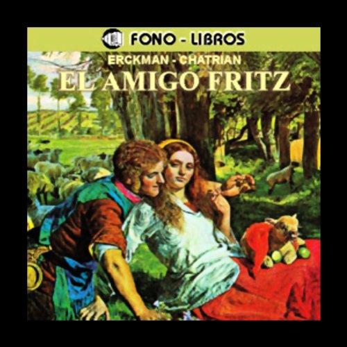 El Amigo Fritz [My Friend Fritz] audiobook cover art