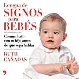 Lengua de signos para bebés: Comunícate con tu...