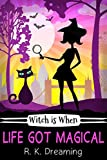 Witch Is When Life Got Magical (A Witch Detective Cozy Mystery Book 4) (English Edition)