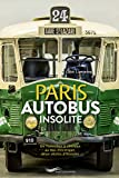 Paris autobus insolite : De l'omnibus à chevaux au bus électrique, deux siècle d'histoire