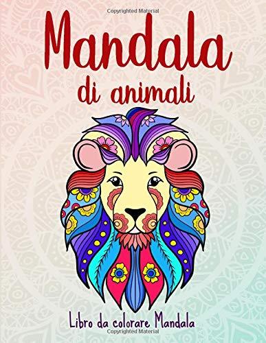 Mandala di animali: 50 Mandala di animali per bambini a partire dai 6 anni. Stimola la creatività, concentrazione, e le abilità motorie.