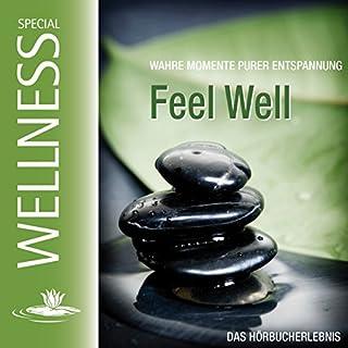 Feel Well. Wahre Momente purer Entspannung                   Autor:                                                                                                                                 div.                               Sprecher:                                                                                                                                 Daniela Hoffmann,                                                                                        Udo Schenk                      Spieldauer: 1 Std. und 4 Min.     20 Bewertungen     Gesamt 4,3
