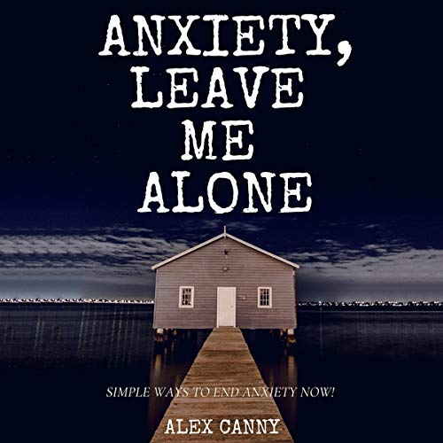 Anxiety, Leave Me Alone audiobook cover art