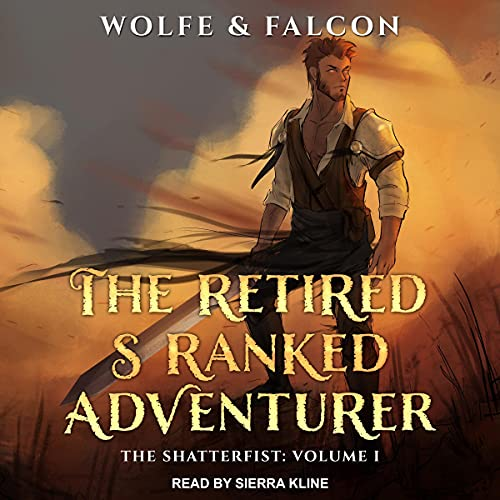 The Retired S-Ranked Adventurer Audiobook By Wolfe Locke, James Falcon cover art