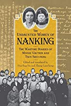 Undaunted Women of Nanking: The Wartime Diaries of Minnie Vautrin and Tsen Shui-fang (English Edition)