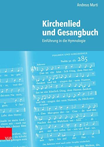 Kirchenlied und Gesangbuch: Einführung in die Hymnologie