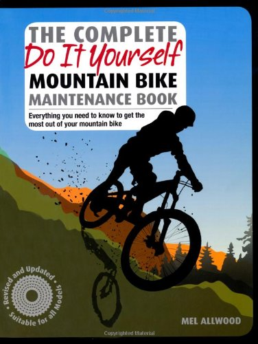 The Complete Do it Yourself Mountain Bike Maintenance Book