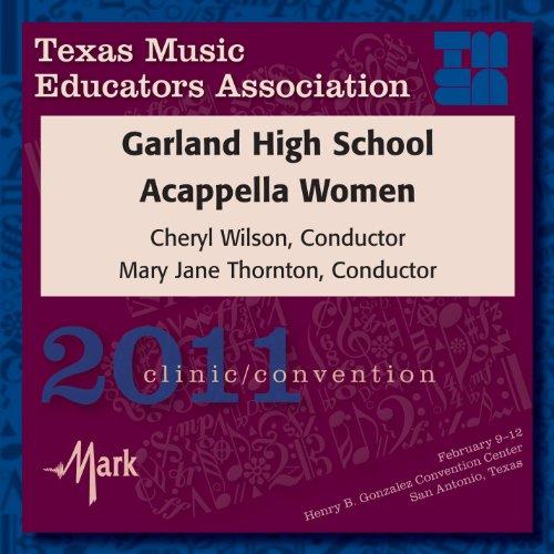 2011 Texas Music Educators Association (TMEA): Garland High School A cappella Women