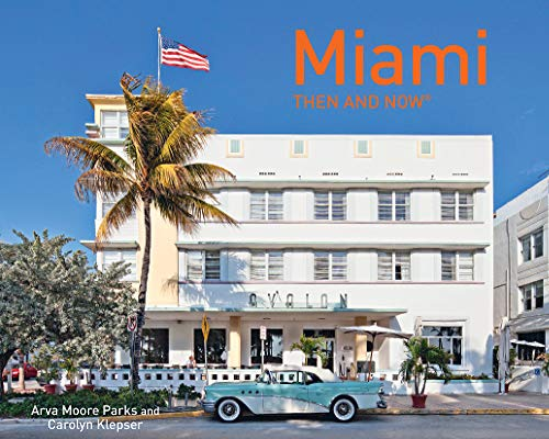 Miami Then and Now®