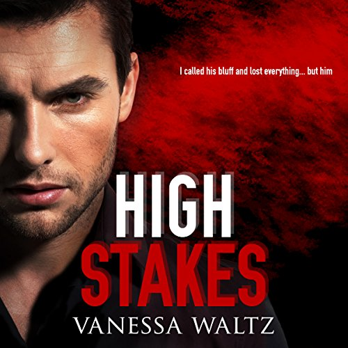 High Stakes     Vittorio Crime Family, Book 1              By:                                                                                                                                 Vanessa Waltz                               Narrated by:                                                                                                                                 Aubrey Vincent                      Length: 7 hrs and 59 mins     94 ratings     Overall 4.0
