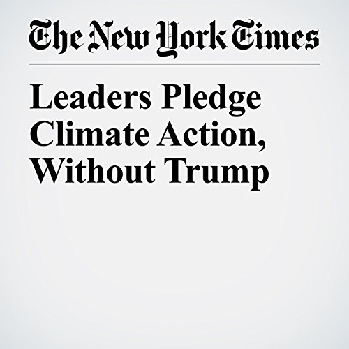 Leaders Pledge Climate Action, Without Trump copertina