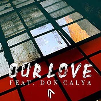 Our Love (feat. Don Calya)