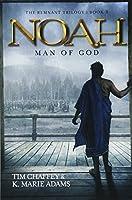 Noah: Man of God (The Remnant Trilogy)