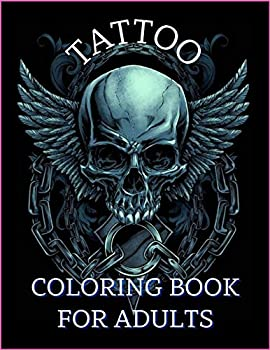 Tattoo Coloring Book For Adults  Relaxation With Beautiful Modern Tattoo Designs Such As Sugar Skulls Guns Roses and More!