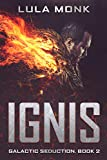 Ignis: Book Two in the Galactic Seduction Alien Abduction Romance Series (English Edition)