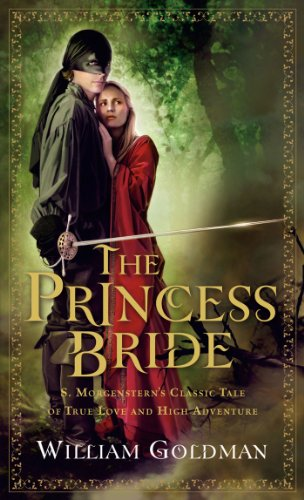 The Princess Bride: S. Morgenstern's Classic Tale of True Love and High Adventure (English Edition)