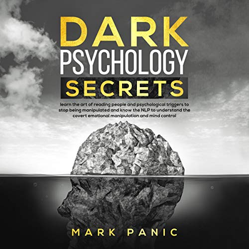 Dark Psychology Secrets: Learn the Art of Reading People and Psychological Triggers to Stop Being Manipulated and Know the NLP to Understand the Covert Emotional Manipulation and Mind Control Titelbild
