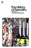 The History of Sexuality: 2: The Use of Pleasure (Penguin Modern Classics)