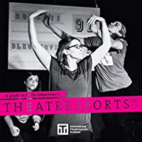 A Guide to Keith Johnstone's Theatresports(TM) (Iti Format Guides)