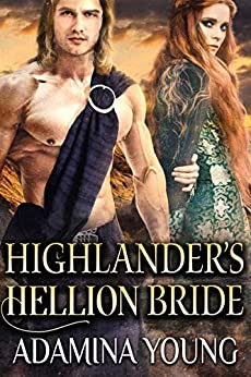 Highlander's Hellion Bride: A Scottish Medieval Historical Romance (Highland's Deceptive Lovers Book 3) by [Adamina Young]