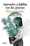 APRENDER A HABLAR CON LAS PLANTAS el libro de Marta Orriols en PDF, GRATIS y COMPLETO
