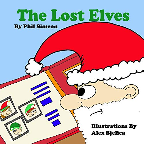 The Lost Elves: The magical elf adventures of Zippy, Bippy, and Toppy