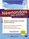 Néerlandais des affaires - Volume 2: phrases-types et exercices intermédiaires, avancé