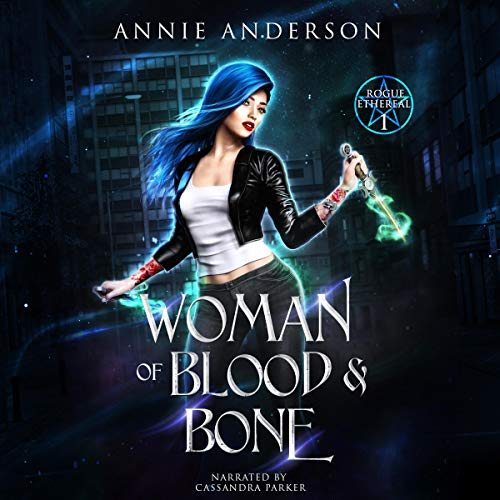 Woman of Blood & Bone Audiobook By Annie Anderson cover art