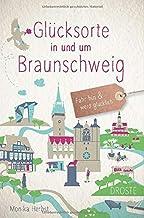 Glücksorte in und um Braunschweig: Fahr hin und werd glück