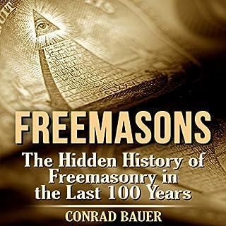 Freemasons: The Hidden History of Freemasonry in the Last 100 Years audiobook cover art