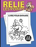 Relie les points livre pour enfants 4-8 ans: Livre de jeux / activités de point à point stimulants et amusants pour les enfants, les tout-petits, les garçons et les filles de 4 à 6 ans et de 6 à 8 ans