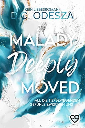 MALADY Deeply Moved: Kein Liebesroman