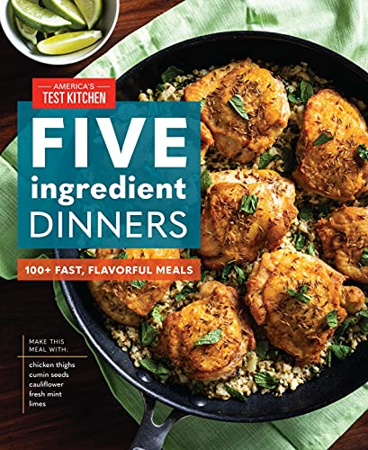 Five-Ingredient Dinners: 100+ Fast, Flavorful...