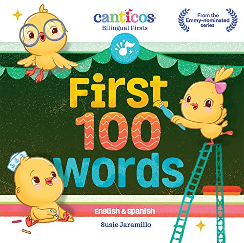 First 100 Words: Bilingual Firsts (Canticos...