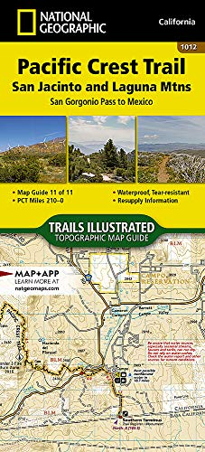 Pacific Crest Trail: San Jacinto and Laguna Mountains [san Gorgonio Pass to Mexico]: 1012 (National Geographic Trails…