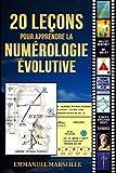 20 leçons pour apprendre la numérologie évolutive - Format Kindle - 9,95 €