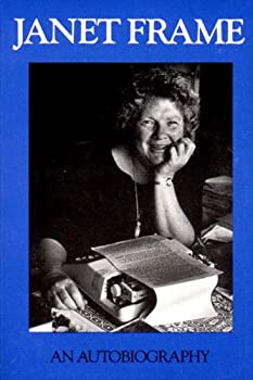 Janet Frame  An Autobiography  Volume One   To the Is-Land Volume Two   An Angel at My Table Volume Three   The Envoy from Mirror City/ 3 Volumes in One Book