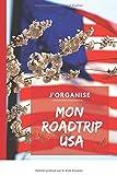J'organise mon roadtrip aux USA: Organiser et planifier son voyage aux Etats-Unis jour après jour, et créer un album souvenir. Carnet pour adulte ou enfant. 92 pages