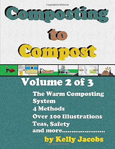 Composting to Compost: Volume 2 of 3 The Warm Composting System